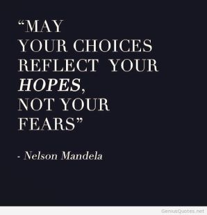 nelson-mandela-choices-hopes-and-fears-quote