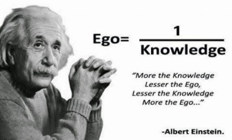 Albert Einstein - Ego equals 1 divided by Knowledge
